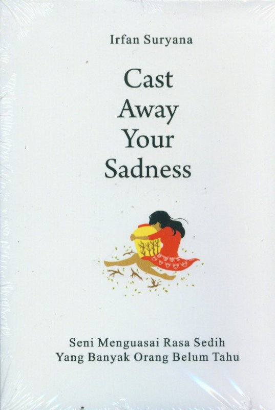 Cover Depan Buku Cast Away Your Sadness