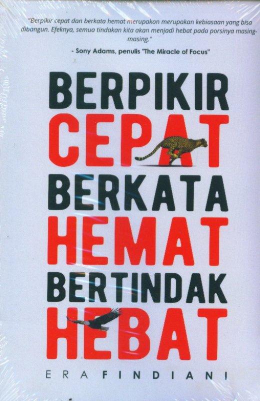 Cover Buku Berpikir Cepat Berkata Hemat Bertindak Hebat