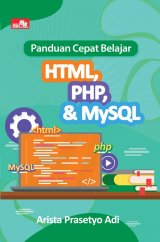 Panduan Cepat Belajar HTML, PHP, & MYSQL