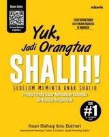 Detail Buku YUK, JADI ORANGTUA SHALIH! (REPUBLISH) SEBELUM MEMINTA ANAK SHALIH