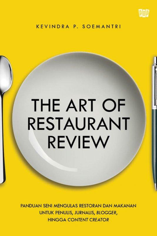 Cover Buku The Art Of Restaurant Review-panduan jurnalis boga