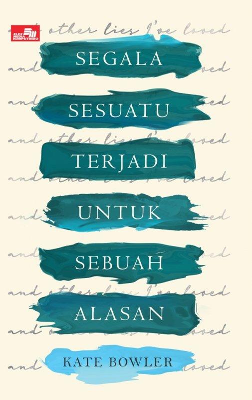 Cover Buku Segala Sesuatu Terjadi Untuk Sebuah Alasan-PANDUAN HIDUP
