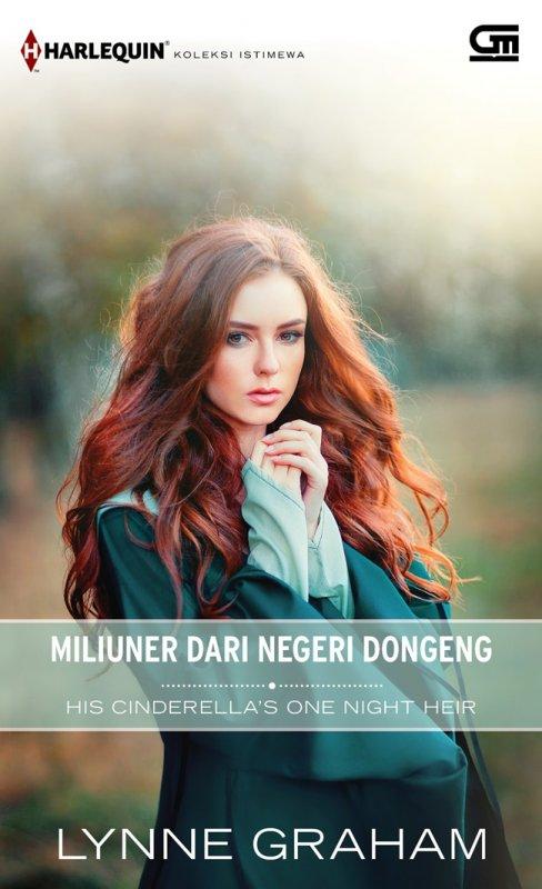 Cover Buku Harlequin Koleksi Istimewa: Miliuner Dari Negeri Dongeng (His Cinderella