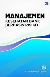Manajemen Kesehatan Bank Berbasis Risiko (CU Cover Baru)