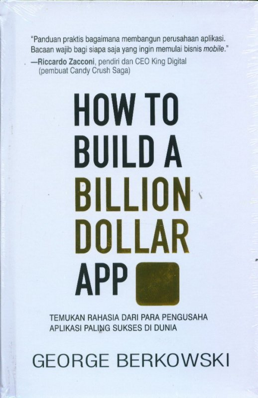 Cover Buku How To Build A Billion Dollar App (HC)