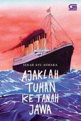 Ajaklah Tuhan ke Tanah Jawa-novel penggugah jiwa