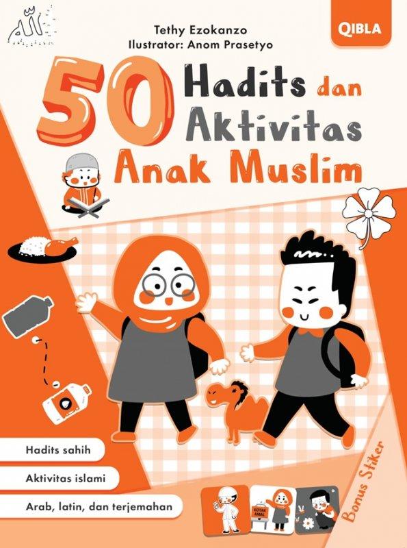 Cover Buku 50 Hadits Dan Aktivitas Anak Muslim-pendidikan anak