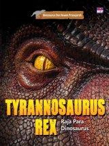 Seri Dinosaurus dan Hewan Prasejarah : Tyrannosaurus Rex