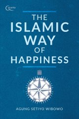 The Islamic Way of Happiness-panduan hidup islami