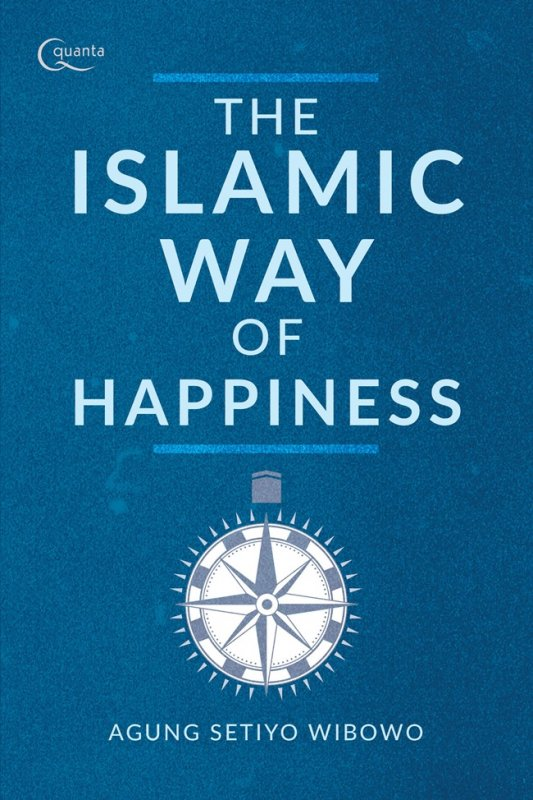 Cover Buku The Islamic Way of Happiness-panduan hidup islami