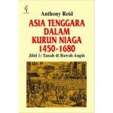 Asia Tenggara Dalam Kurun Niaga 1450 - 1680 jilid 1: Tanah di Bawah Angin-sejarah ekonomi