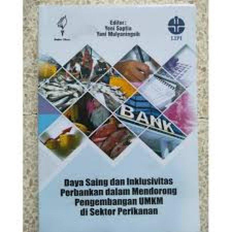 Cover Buku Daya Saing dan Inklusivitas Perbankan dalam Mendorong Pengembangan UMKM di Sektor Perikanan-ekonomi perikanan