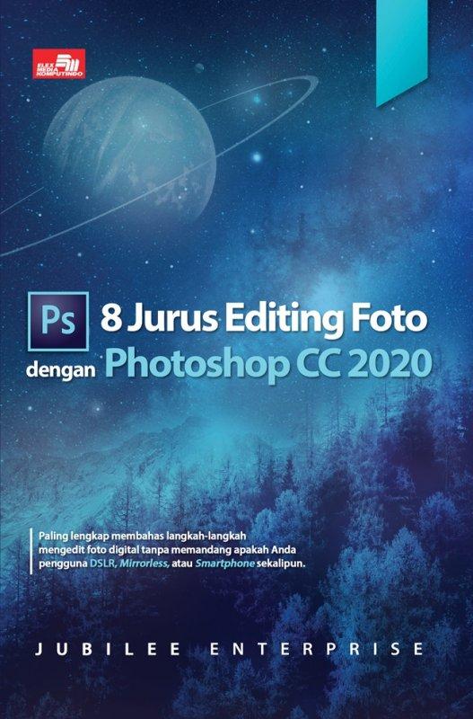 Cover Buku 8 Jurus Editing Foto dengan Photoshop CC 2020