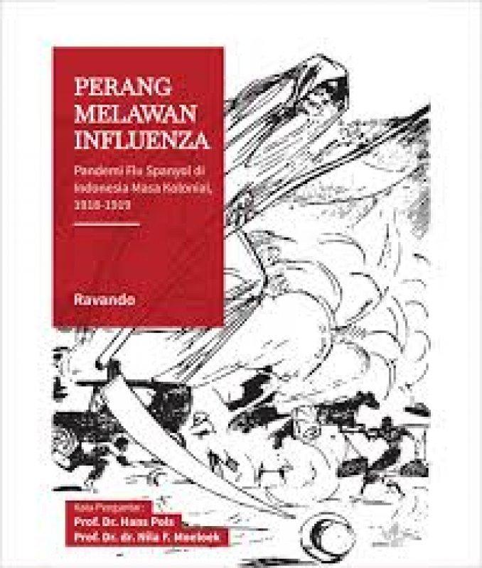 Cover Buku Perang Melawan Pandemi Influenza Pandemi Flu Spanyol di Indonesia Masa Kolonial 1918-1919