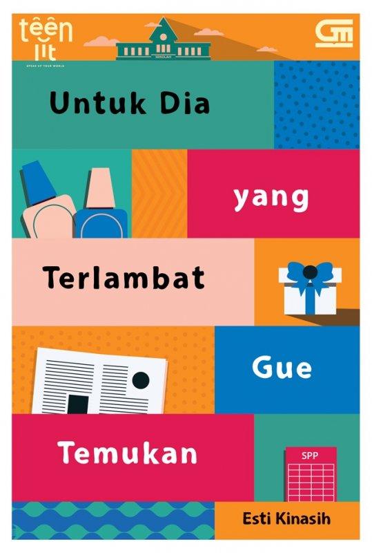 Cover Buku Teenlit: Untuk Dia yang Terlambat Gue Temukan
