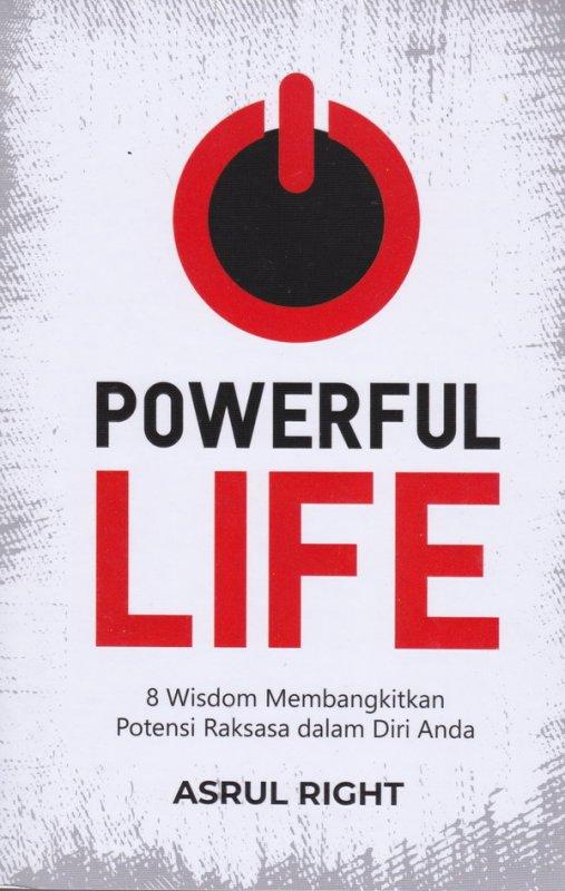 Cover Buku POWERFUL LIFE (8 wisdom membangkitkan potensi raksasa dalam diri anda)