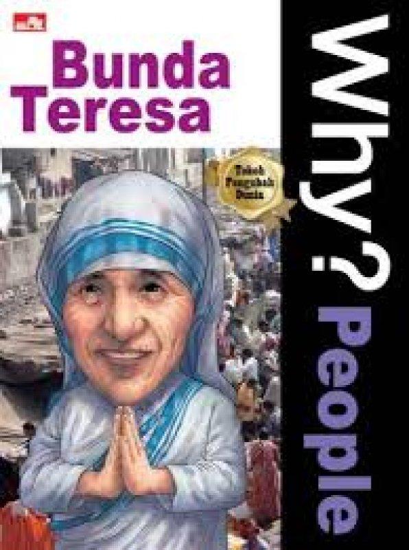 Cover Buku WHY? People - BUNDA TERESA biarawati yang penuh cinta kasih