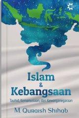 Detail Buku Islam & Kebangsaan: Tauhid, Kemanusiaan dan Kewarganegaraan (Pre-Order)