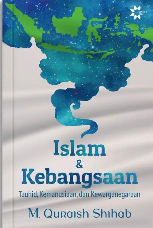 Cover Buku Islam & Kebangsaan: Tauhid, Kemanusiaan dan Kewarganegaraan (Pre-Order)