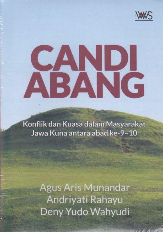 Cover Buku CANDI ABANG.Konflik dan Kuasa dalam Masyarakat Jawa Kuna antara abad ke 9-10
