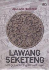 Detail Buku LAWANG SEKETENG. MENGEJA ARKEOLOGI ISLAM   ]