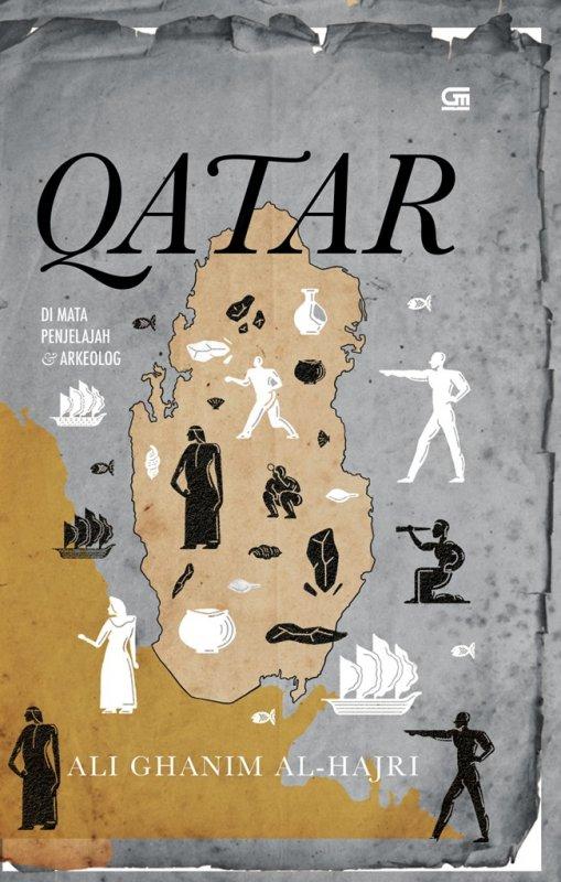 Cover Buku Qatar di Mata Penjelajah dan Arkeolog dari warisan material dan intelektual sejak zaman batu