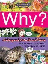 Why? Endangered Animals & Plants - Hewan Dan Tumbuhan Terancam Punah