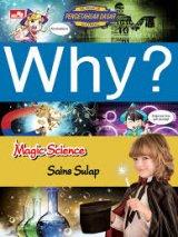 Detail Buku WHY? MAGIC SCIENCE-sains tentang sulap ]