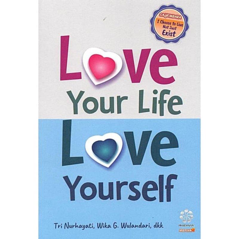 Cover Buku Love Your Life, Love Youself