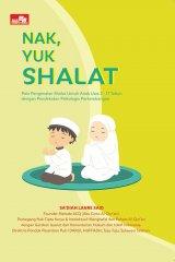 Nak, Yuk Shalat (panduan mendidik anak)