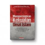 Detail Buku Mempersiapkan Kekuatan Umat Islam