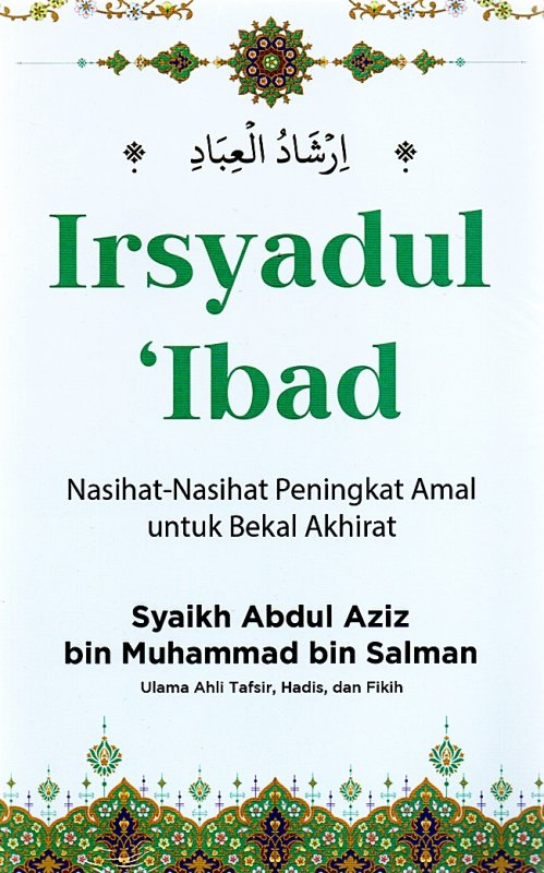 Cover Buku Irsyadul Ibad: Nasihat-Nasihat Peningkat Amal Saleh