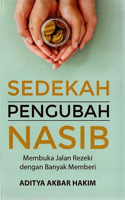 Cover Buku Sedekah Pengubah Nasib: Membuka Jalan Rezeki