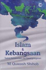 Detail Buku  Islam & Kebangsaan: Tauhid, Kemanusiaan dan Kewarganegaraan(Reguler)