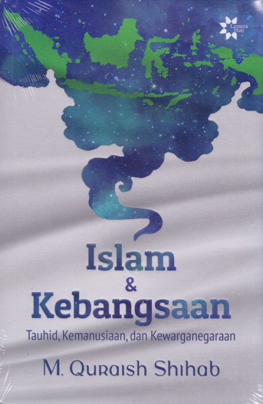 Cover Buku Islam & Kebangsaan: Tauhid, Kemanusiaan dan Kewarganegaraan(Reguler)