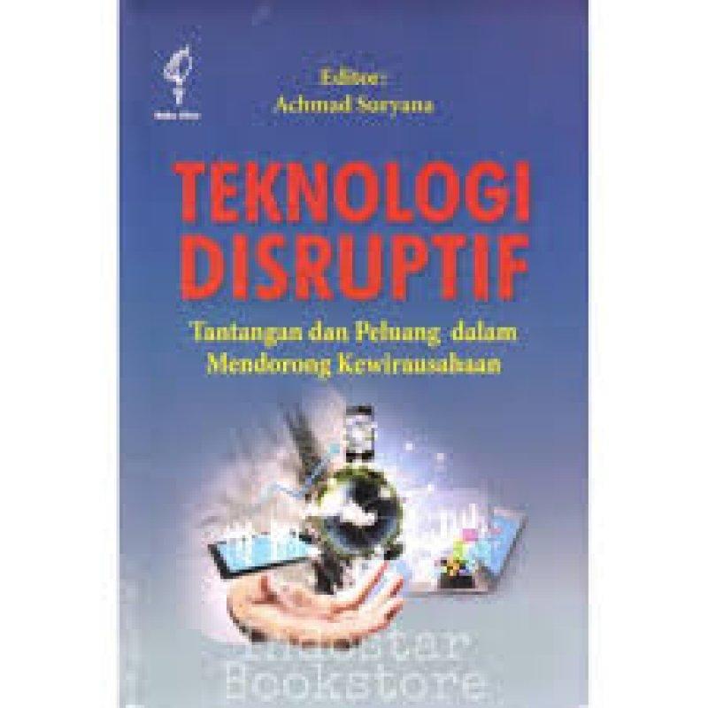 Cover Buku Teknologi Disruptif: tantangan dan peluang mendorong kewirausahaan