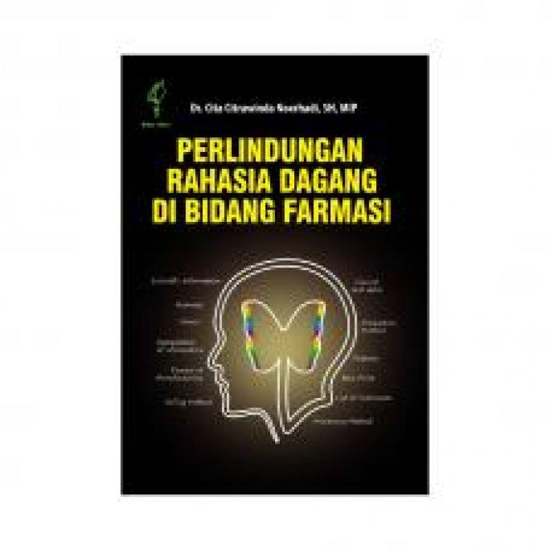 Cover Buku Perlindungan Rahasia Dagang Di Bidang Farmasi