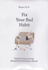 FIX YOUR BAD HABIT: Teknik Paling Serius Mengubah Kebiasaan Buruk
