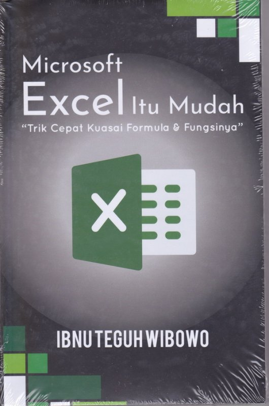 Cover Buku MICROSOFT EXCEL ITU MUDAH: Trik Cepat Kuasai Formula & Fungsinya
