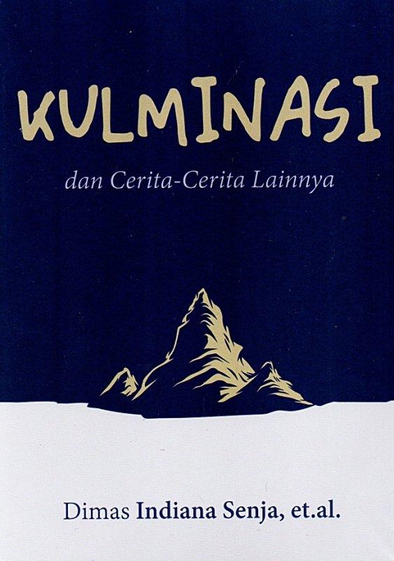 Cover Buku KULMINASI : Dan Cerita-Cerita Lainnya ( Cover Baru )