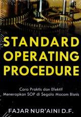 Standard Operating Procedure: Cara Praktis Dan Efektif Menerapkan SOP disegala macam Bisnis