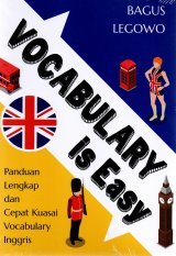 Vocabulary Is Easy: Panduan Lengkap Dan Cepat Kuasai Vocabulary Inggris