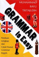 Grammar Is Easy: Panduan Lengkap Dan Cepat Kuasai Grammar Inggris
