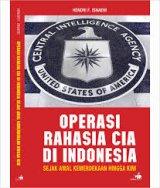 Detail Buku Operasi Rahasia CIA di Indonesia-Sejak Awal Kemerdekaan Hingga Kini