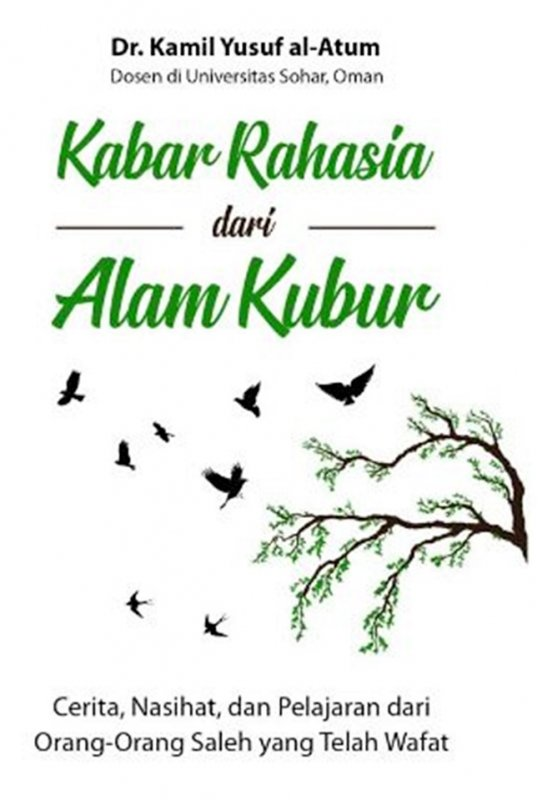 Cover Buku Kabar Rahasia Dari Alam Kubur: Cerita, Nasihat, Dan Pelajara