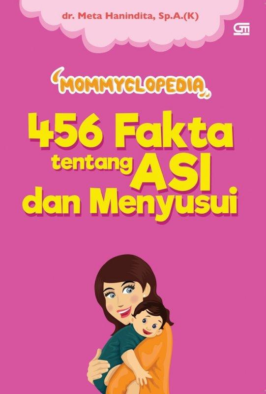 Cover Buku Mommyclopedia : 456 Fakta Tentang ASI dan Menyusui (Pre-Oder)