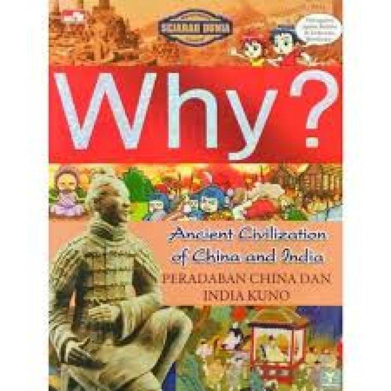 Cover Buku Why? Peradaban China dan India Kuno