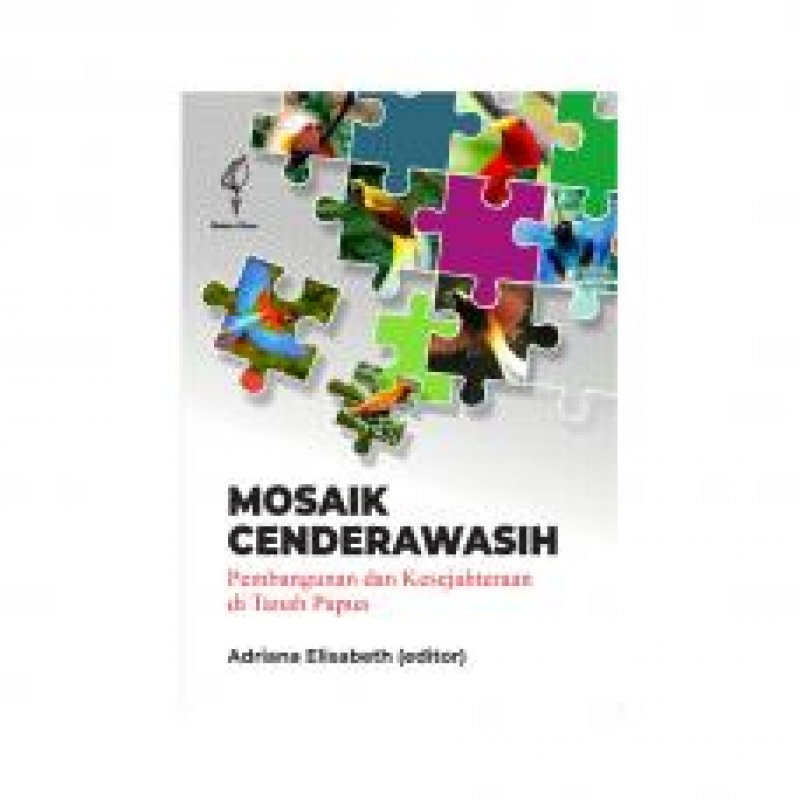 Cover Buku Mosaik Cenderawasih - Pembangunan dan Kesejahteraan di Tanah Papua