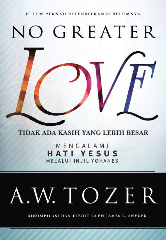 Cover Buku  Tidak Ada Kasih yang Lebih Besar