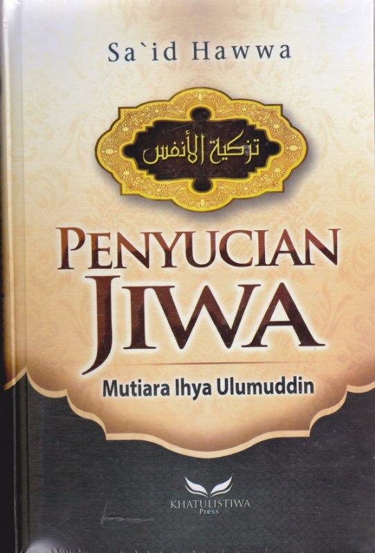 Cover Buku Penyucian Jiwa Mutiara Ihya Ulumuddin - Said Hawwa